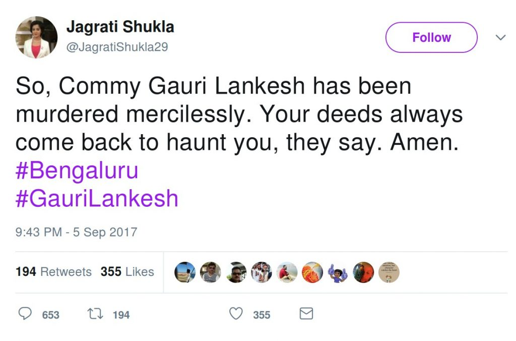 Jagrati Shukla: So, Commy Gauri Lankesh has been murdered mercilessly. Your deeds always come back to haunt you, they say. Amen.