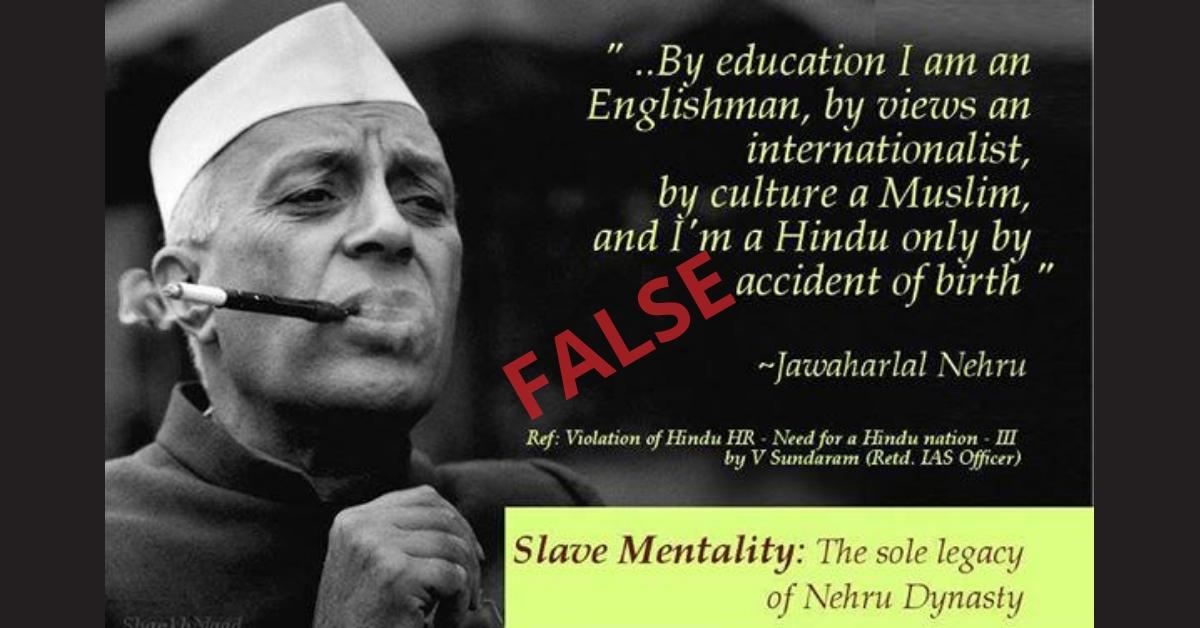 Did Jawaharlal Nehru ever say